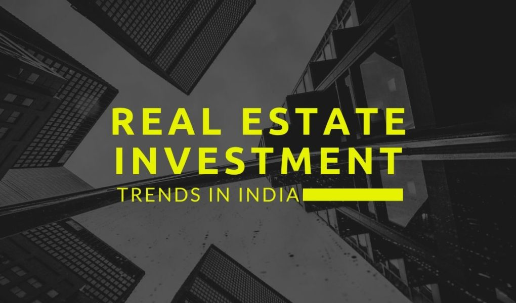 real estate investment trends in india
