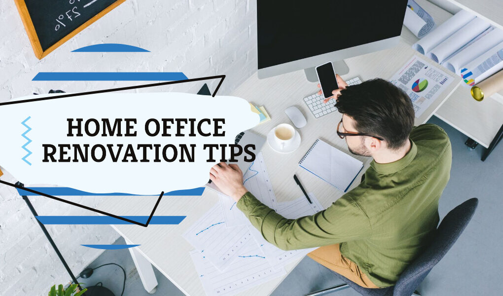 Home Office Renovation Tips